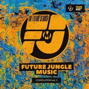 Future Jungle Music Compilation Vol 3